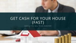 Get Cash For House - Sell To Investor