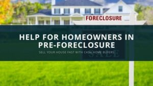 Help for Homeowners in Pre-Foreclosure