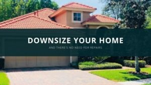 Downsize Your Home with No Repairs Needed