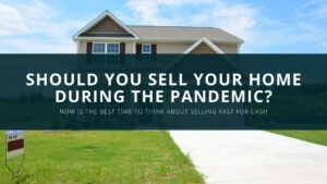 Should you sell your house during the pandemic?